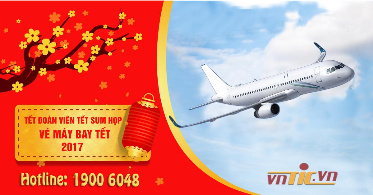 Cập nhật tin vé máy bay Tết 2017 Đinh Dậu rẻ nhất ngay